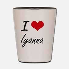 I Love Iyanna artistic design Shot Glass