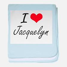 I Love Jacquelyn artistic design baby blanket