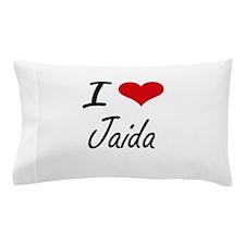 I Love Jaida artistic design Pillow Case