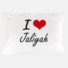 I Love Jaliyah artistic design Pillow Case