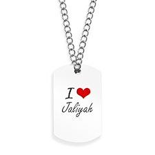 I Love Jaliyah artistic design Dog Tags