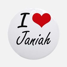 I Love Janiah artistic design Round Ornament