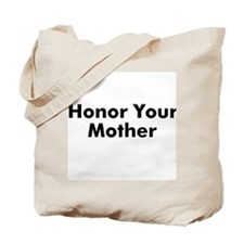 Honor Your Mother Tote Bag