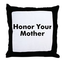 Honor Your Mother Throw Pillow