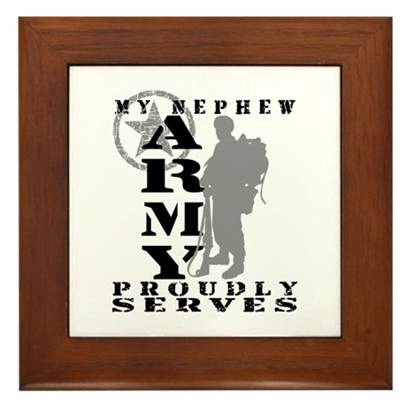 Nephew Proudly Serves 2 - ARMY Framed Tile