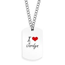 I Love Jordyn artistic design Dog Tags