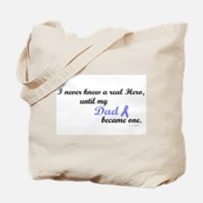 Never Knew A Hero PC (Dad) Tote Bag