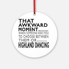 Highland dancing Dance Awkward Desi Round Ornament