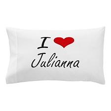 I Love Julianna artistic design Pillow Case