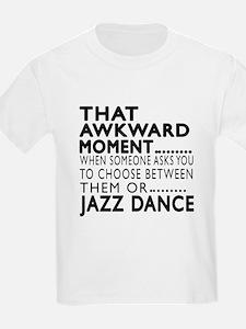 Jazz Dance Awkward Designs T-Shirt