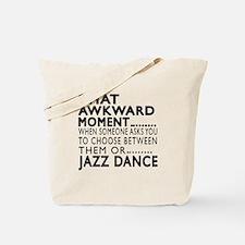 Jazz Dance Awkward Designs Tote Bag