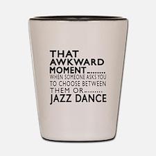 Jazz Dance Awkward Designs Shot Glass
