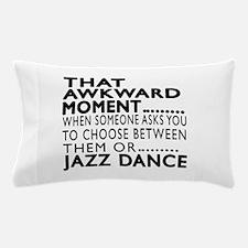 Jazz Dance Awkward Designs Pillow Case