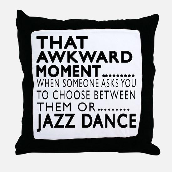 Jazz Dance Awkward Designs Throw Pillow