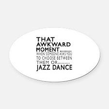 Jazz Dance Awkward Designs Oval Car Magnet