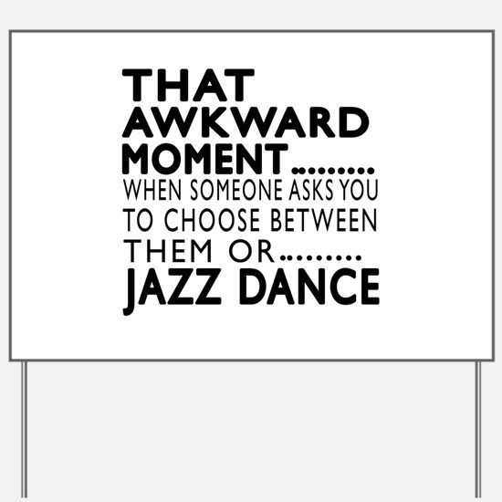Jazz Dance Awkward Designs Yard Sign