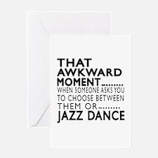 Jazz Dance Awkward Designs Greeting Card
