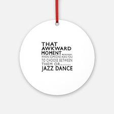 Jazz Dance Awkward Designs Round Ornament