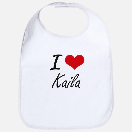 I Love Kaila artistic design Bib