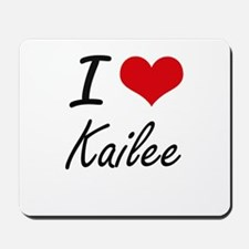 I Love Kailee artistic design Mousepad