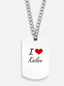 I Love Kailee artistic design Dog Tags