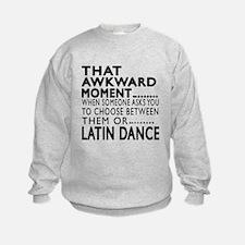 Latin Dance Awkward Designs Sweatshirt