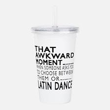 Latin Dance Awkward De Acrylic Double-wall Tumbler