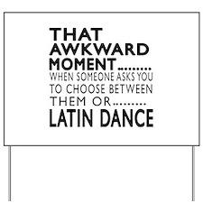 Latin Dance Awkward Designs Yard Sign