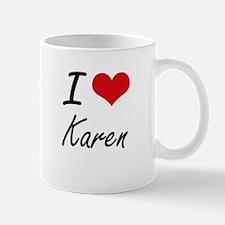 I Love Karen artistic design Mugs