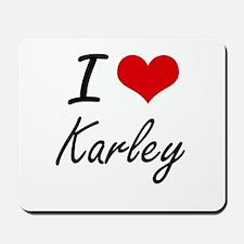 I Love Karley artistic design Mousepad