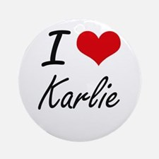 I Love Karlie artistic design Round Ornament