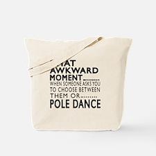 Pole Dance Dance Awkward Designs Tote Bag