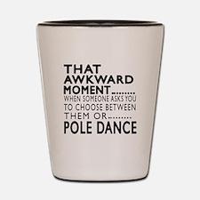 Pole Dance Dance Awkward Designs Shot Glass