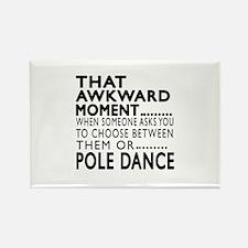 Pole Dance Dance Awkward Designs Rectangle Magnet