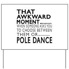 Pole Dance Dance Awkward Designs Yard Sign