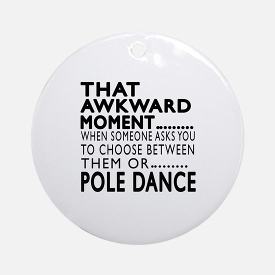 Pole Dance Dance Awkward Designs Round Ornament