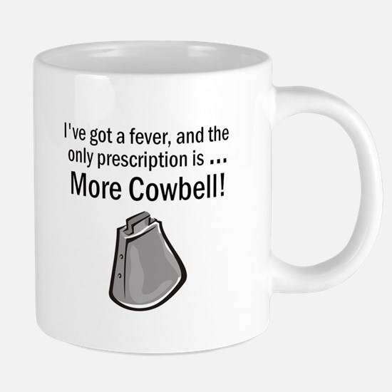 I Gotta Have More Cowbell Mugs