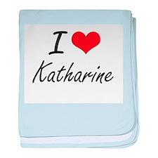 I Love Katharine artistic design baby blanket