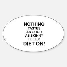 DIET -  NOTHING TASTE LIKE SKINNY F Sticker (Oval)