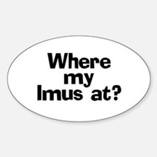 Where Imus at? - Oval Decal
