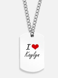 I Love Kaylyn artistic design Dog Tags