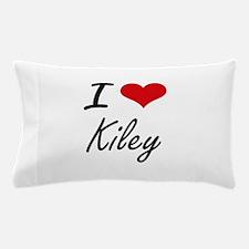 I Love Kiley artistic design Pillow Case