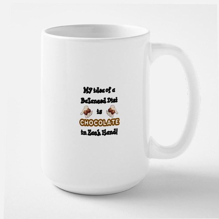MYIDEA OF A BALANCED DIET IS CHOCOLATE  Mug