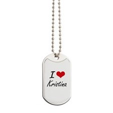 I Love Kristina artistic design Dog Tags