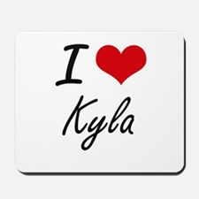 I Love Kyla artistic design Mousepad