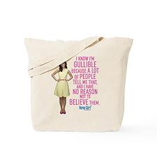 New Girl Gullible Tote Bag
