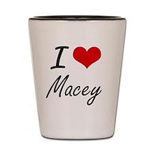 I Love Macey artistic design Shot Glass