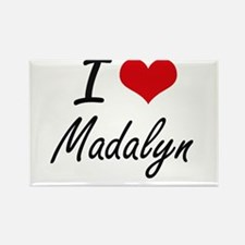 I Love Madalyn artistic design Magnets