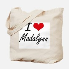 I Love Madalynn artistic design Tote Bag