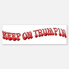 Keep On Trumpin Bumper Bumper Bumper Sticker